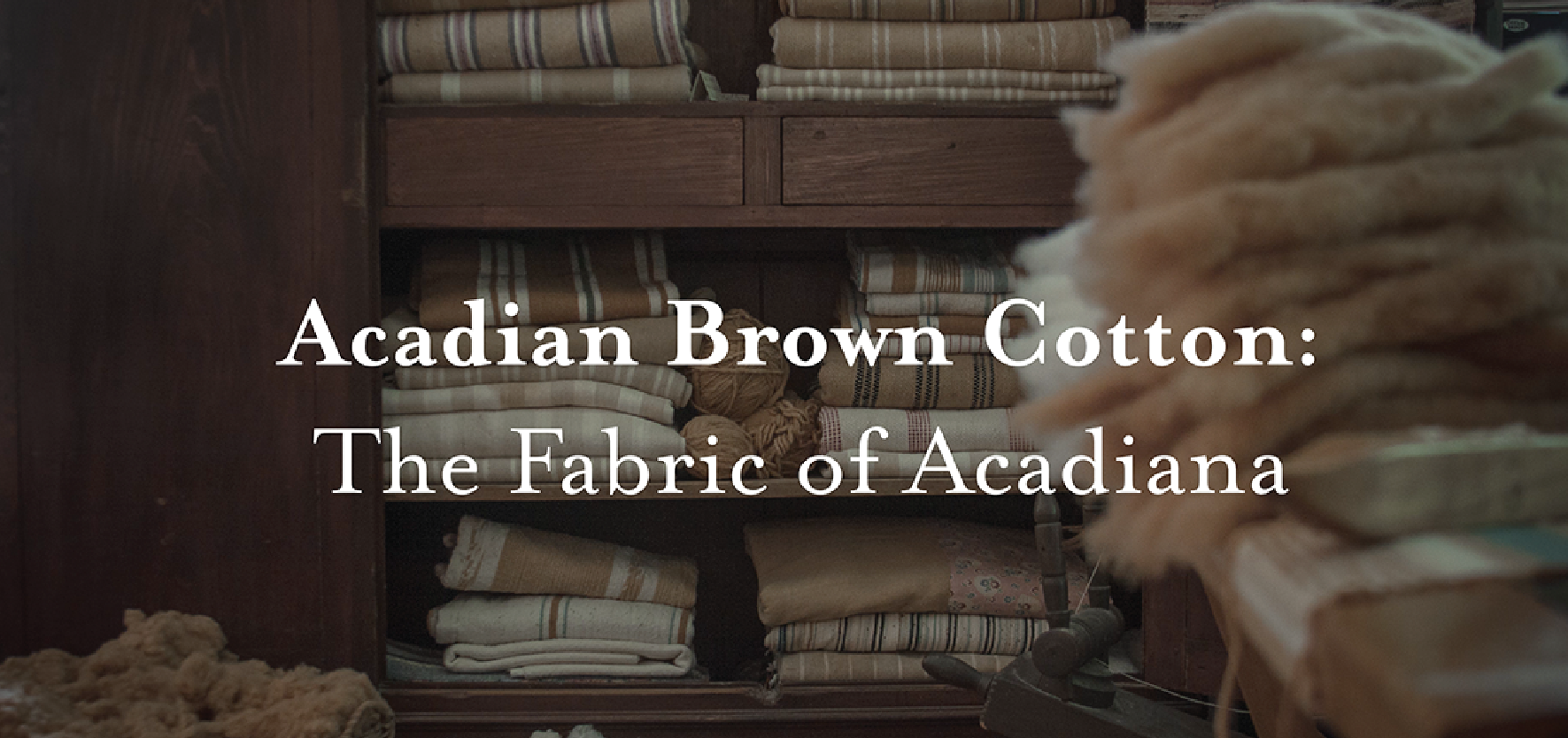 "Virtual Tour of ""Acadian Brown Cotton: The Fabric of Acadiana"""