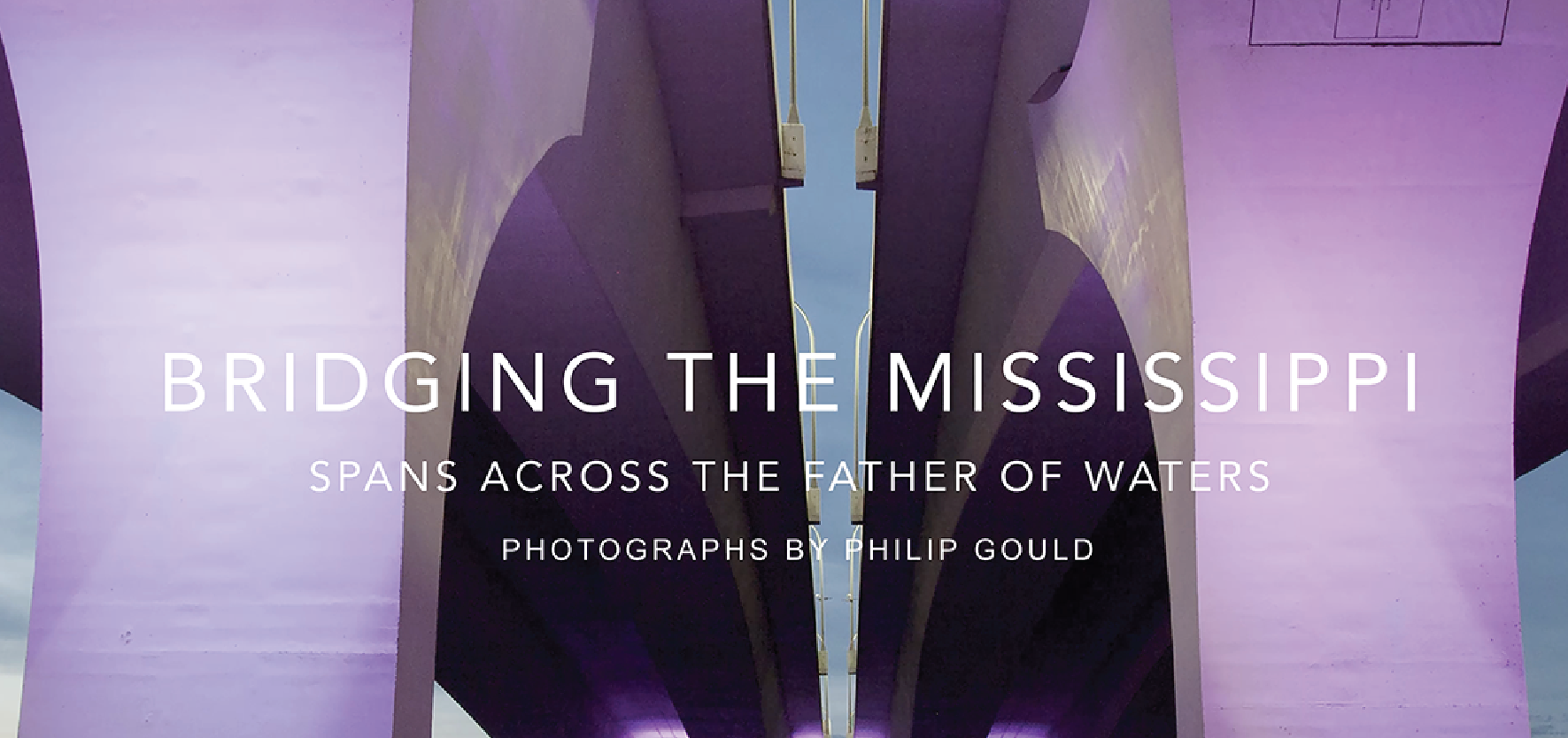 "Virtual Tour of ""Bridging the Mississippi: Spans Across the Father of Waters"""