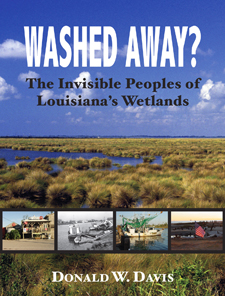 Washed Away? The Invisible Peoples of Louisiana's Wetlands
