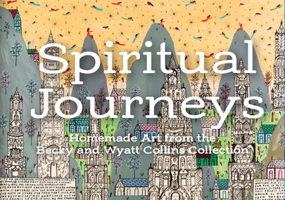 Spiritual Journeys Exhibit